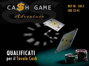 Qualificati anche tu per il Cash Game Adventure!