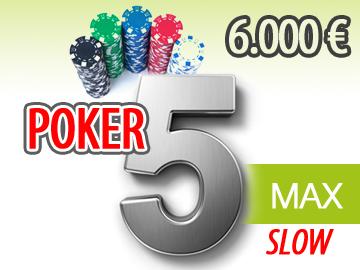 Il Poker FiveMax Slow a 6mila euro garantiti!