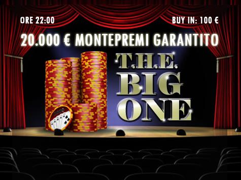 T.H.E. Big One: 20mila Euro garantiti… tanto per cominciare…