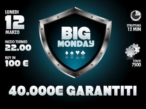 Il Big Monday gioca al rialzo: questa sera 40mila euro garantiti per bissare il successo!