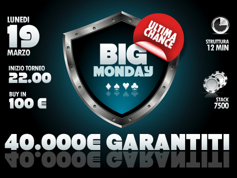 Big Monday Ultima Chance: ancora 40mila euro garantiti!