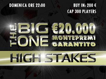 Il Big One della domenica cambia faccia e diventa High-Stakes!