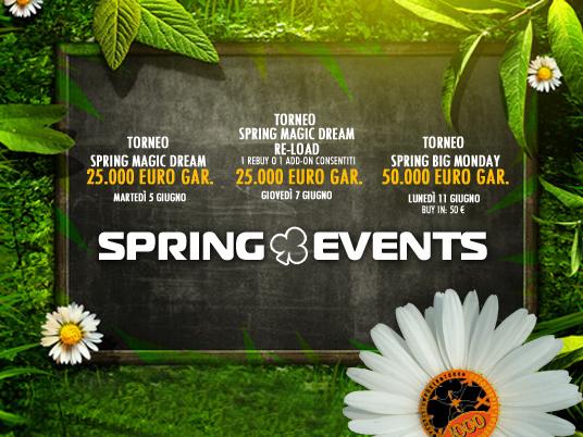 Gran finale Spring Events: il Big Monday da 50K per continuare a sognare!