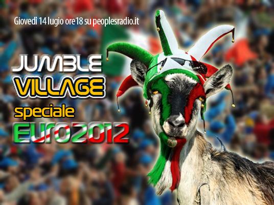 Ore 14:45 Jumble Village Speciale Euro 2012: tutti a tifare Italia… con un pizzico di ironia!