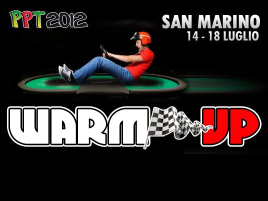 PPT Warm Up San Marino: stesse emozioni del Main Event… ad un terzo del buy in!