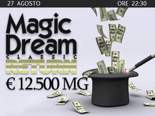 Con 12.500 Euro di garantito, il Magic Dream Classic si prepara a un gran RETURN!