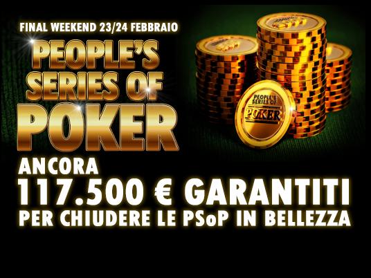 7 ricchi eventi per tutte le tasche in due giorni, più un Final Event da 80.000 Euro per la chiusura delle PSoP