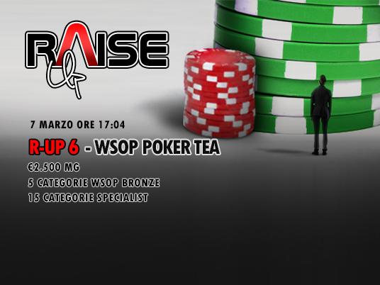 Il WSOP Poker Tea oggi è Raise Up: 2.500€ e la categoria Specialist per i primi 15 classificati!