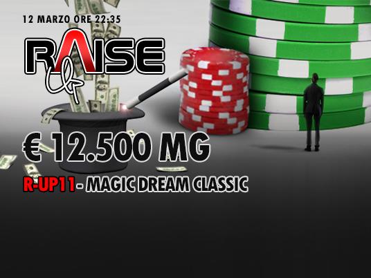 Alle 22:35 vi aspetta il Raise Up 11, un Sogno Magico da 12.500 Euro