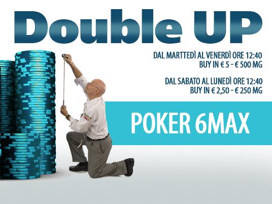 Crescono gli appuntamenti Double UP: da domani due nuovi six handed in lobby!