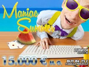Lunedì prossimo arriva il Maniac Summer: 15.000 Euro garantiti per un'estate sempre più rovente!