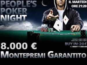 Il People's Poker Night di stasera mette in palio 8.000 Euro con soli 20 Euro di buy-in!