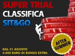 Con il Super Trial Sit&Go After Summer dal 31 agosto ci sono in palio 4.000 Euro di bonus in due settimane!