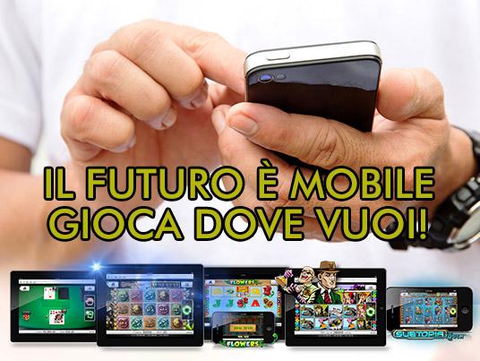 Casino Mobile: gioca dove e quando vuoi!