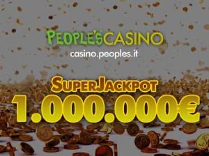 Il Super Jackpot nel People's Casinò ha superato l'incredibile soglia di 1 Milione di Euro