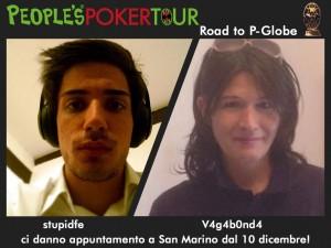 Al PPTour San MArino troveremo anche Federico 'stupidfe' Cirillo, qualificatosi al primo giorno di gioco su People's Poker e Stefania Gander, la 'vagabonda' della nostra piattaforma!