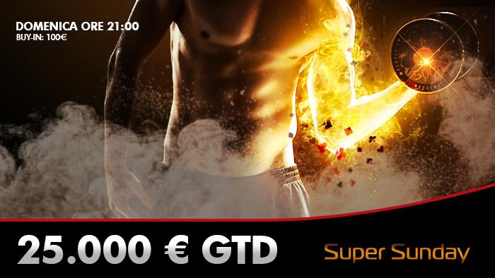 Super Sunday: anche la prima domenica di marzo è con € 25.000 GRT!